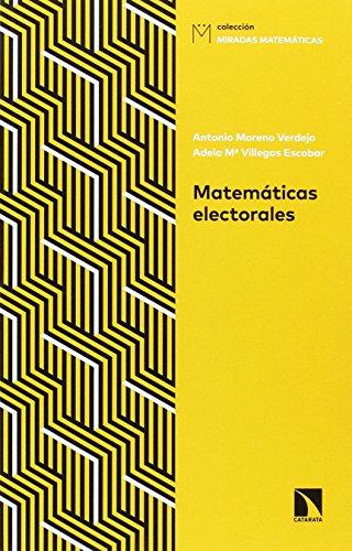 Matemáticas electorales: Claves para interpretar sondeos y elecciones (Miradas Matemáticas)
