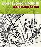 Image de Ernst Ludwig Kirchner - Meisterblätter: Katalogbuch zur Ausstellung in Berlin, 30.5.2008-