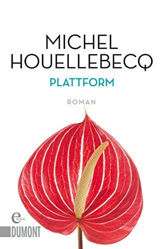 Plattform: Roman (Taschenbücher) (Plattform -)