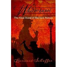 Whitechapel: The Final Stand of Sherlock Holmes (English Edition)