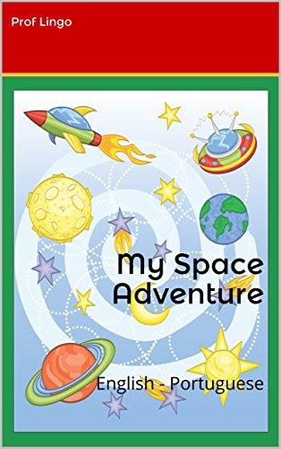 My Space Adventure: English - Portuguese (Portuguese Edition) por Prof Lingo