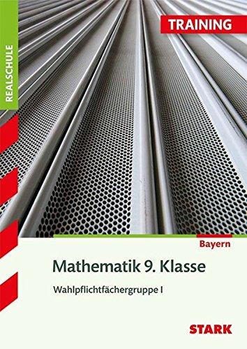 STARK Training Realschule - Mathematik 9. Klasse Gruppe I - Bayern