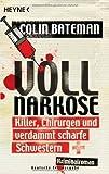 Vollnarkose: Killer, Chirurgen und verdammt scharfe Schwestern - Kriminalroman von Colin Bateman (11. März 2013) Taschenbuch