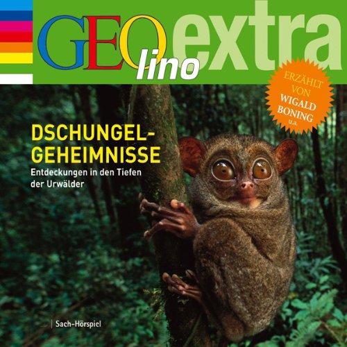 Dschungel-Geheimnisse. Entdeckungen in den Tiefen der Urwälder (GEOlino extra Hör-Bibliothek) (Jugend-dschungel)