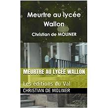 Meurtre au lycée Wallon: Les éditions du Val (French Edition)