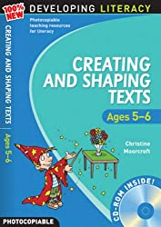 Creating and Shaping Texts: Ages 5-6 (100% New Developing Literacy)