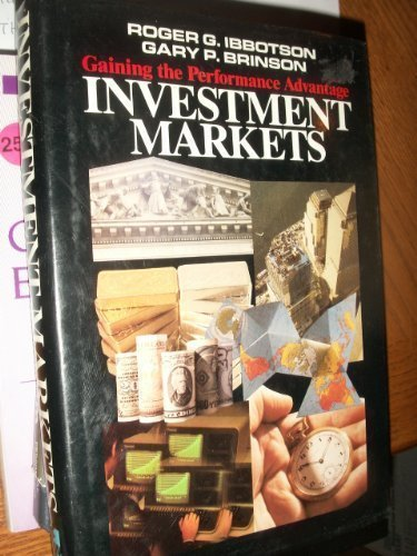Investment Markets: Gaining the Performance Advantage by Roger G. Ibbotson (1987-06-03)