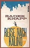 Reise nach Kalino: Roman - Radek Knapp