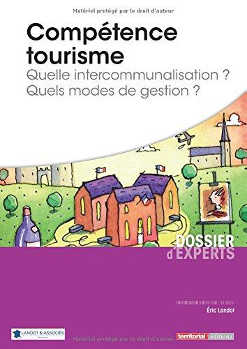 Comptence tourisme - Quelle intercommunalisation ? Quels modes de gestion ?