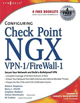 Configuring Check Point NGX VPN-1/Firewall-1 par [Stephens, Robert, Stiefel, Barry, Watkins, Stephen, Desmeules, Simon, Faskha, Eli]