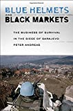 Blue Helmets and Black Markets: The Business of - Best Reviews Guide