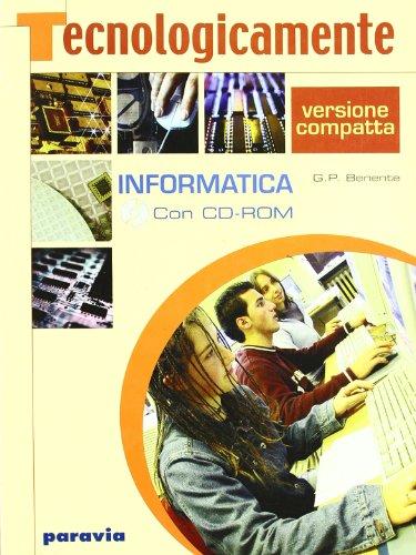 Tecnologicamente. Informatica. Per la Scuola media. Con CD-ROM. Con espansione online