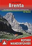 Brenta: mit Adamello, Presanella und Paganella. 52 Touren (Rother Wanderführer)