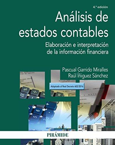 Análisis de estados contables: Elaboración e interpretación de la información financiera (Economía Y Empresa) por Pascual Garrido Miralles