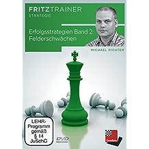 Erfolgsstrategien Band 2: Felderschwächen: Fritztrainer: interaktives Video-Schachtraining