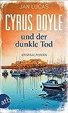 Cyrus Doyle und der dunkle... von Jan Lucas