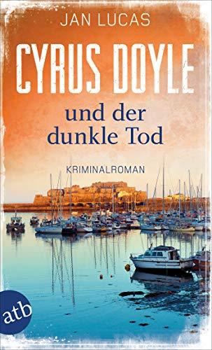 Buchseite und Rezensionen zu 'Cyrus Doyle und der dunkle Tod: Kriminalroman (Cyrus Doyle ermittelt, Band 4)' von Jan Lucas