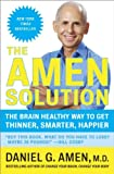 Image de The Amen Solution: The Brain Healthy Way to Lose Weight and Keep It Off