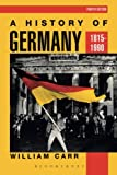 A History of Germany 1815-1990: 10 (Hodder Arnold Publication)