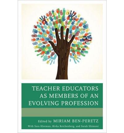 [Teacher Educators as Members of an Evolving Profession] [by: Miriam Ben-Peretz]