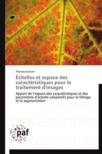 Échelles et espace des caractéristiques pour le traitement d'images par Thomas Grenier