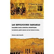 Las revoluciones bancarias: Una historia crítica de la banca de inversión