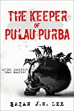 The Keeper of Pulau Purba: Living Darkness, Dead Marines. by Brian J. W. Lee