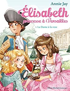"""Afficher """"Élisabeth, princesse à Versailles n° 3<br /> La dame à la rose"""""""