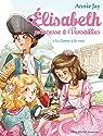 Elisabeth, princesse à Versailles, tome 3 : La dame à la rose par Jay