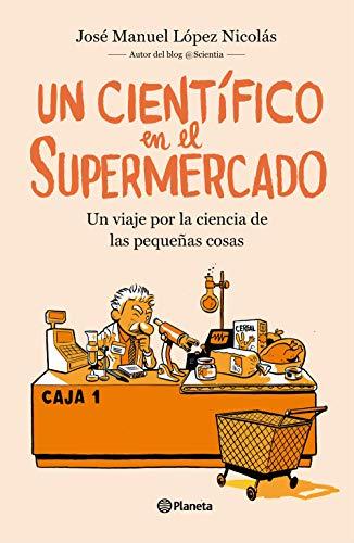 Un científico en el supermercado: Un viaje por la ciencia de las pequeñas cosas