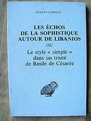 Les échos de la sophistique autour de Libanios, ou, Le style simple dans un traité de Basile de Césarée (Collection détudes anciennes)