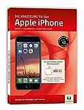 Die.Anleitung für das iPhone mit iOS 11+12 - Speziell für Einsteiger und Senioren