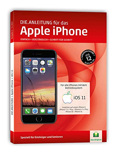 DIE ANLEITUNG für das iPhone mit iOS 11+12 - Speziell für Einsteiger und Senioren (Windows Senioren 8)