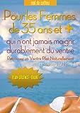 Telecharger Livres Maigrir Rapidement Comment avoir un ventre plat et des abdominaux pour les femmes de 35 ans et plus (PDF,EPUB,MOBI) gratuits en Francaise