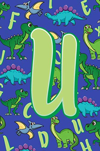U: Dinosaur Alphabet Practice Writing Book for Kids -