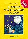 Scarica Libro Il topino che si mangio la luna Ediz illustrata (PDF,EPUB,MOBI) Online Italiano Gratis