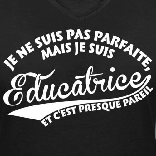 Spreadshirt Je Ne Suis Pas Parfaite Mais Éducatrice T-Shirt Bio Col V Stanley & Stella Femme Noir