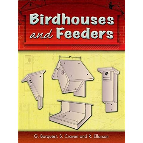 Birdhouses and Feeders (Dover Woodworking)