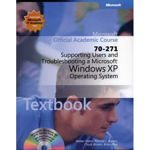 Supporting Users and Troubleshooting a Microsoft Windows XP Operating System (70-271) by Microsoft Official Academic Course (2005-07-01)