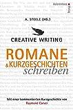 Creative Writing: Romane und Kurzgeschichten schreiben: Mit einer kommentierten Kurzgeschichte von Raymond Carver - Raymond Carver