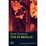 Tod in Breslau: Kriminalroman