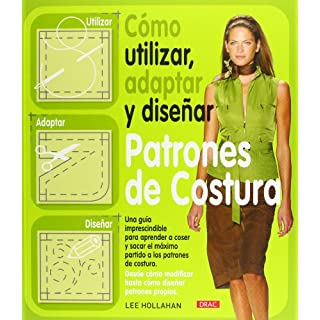 Como utilizar, adaptar y disenar patrones de costura / How to Use, Adapt and Designing Sewing Patterns