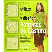 Como utilizar, adaptar y disenar patrones de costura / How to Use, Adapt and Designing Sewing Patterns