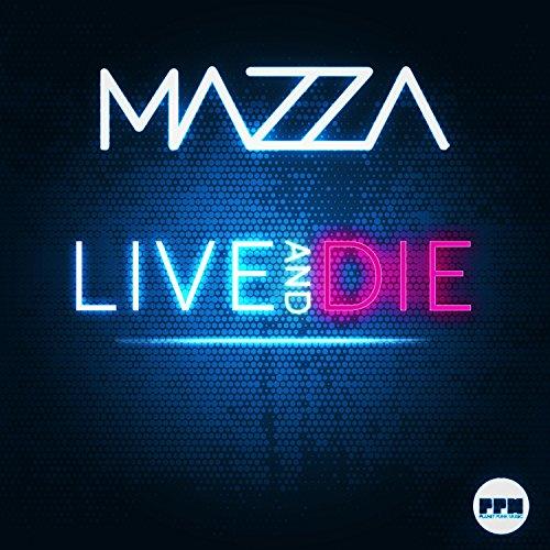 Mazza - Live & Die