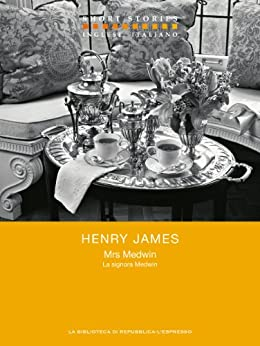 Mrs Medwin - La signora Medwin (Short Stories) di [James, Henry]