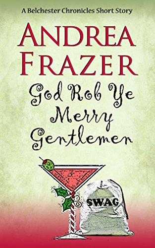 God Rob Ye Merry Gentlemen: A Belchester Chroniclette