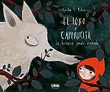 El lobo y Caperucita: La historia jamás contada