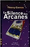 Telecharger Livres Le Silence des Arcanes Troisieme Chant Sagesses (PDF,EPUB,MOBI) gratuits en Francaise