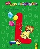 Alle meine Buchstaben - L: Das lustige ABC zum Lernen und Lesen (Alle meine Buchstaben / Das Alphabet in 24 attraktive Bände verpackt: So bekommt ... für Vorschulkinder und Schulanfänger)