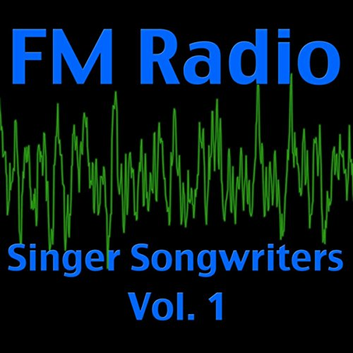 FM Radio- Singer Songwriters, ...